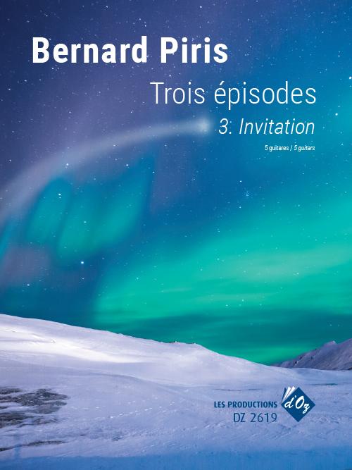 Trois Épisodes - Invitation