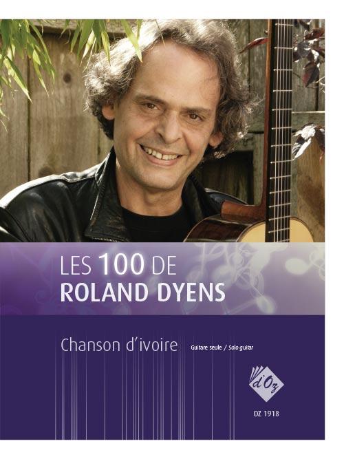 Les 100 de Roland Dyens - Chanson d'ivoire