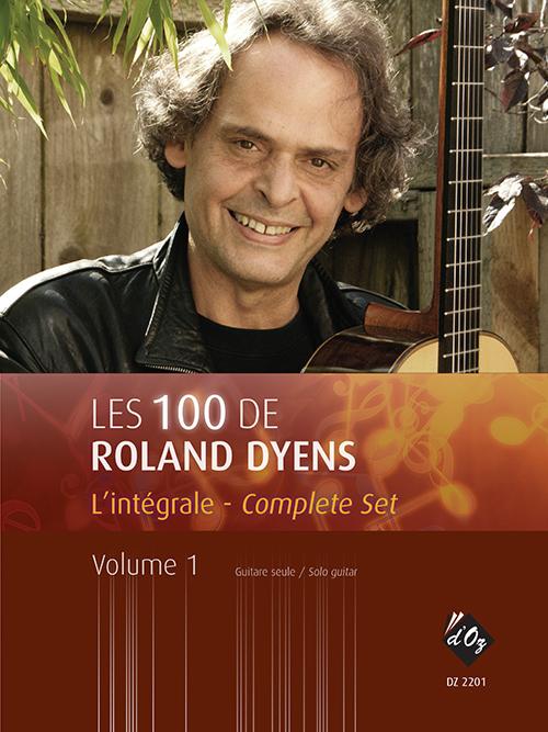 Les 100 de Roland Dyens - L'intégrale, vol. 1