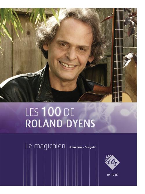 Les 100 de Roland Dyens - Le magichien