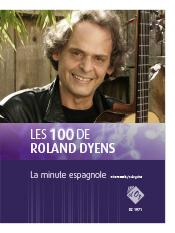 Les 100 de Roland Dyens - La minute espagnole