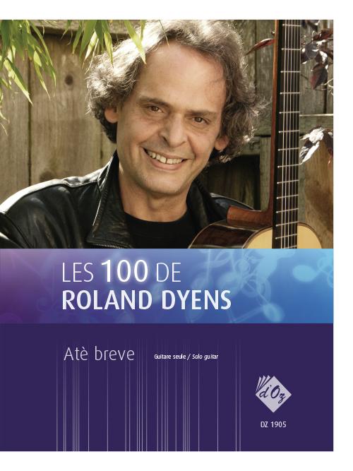 Les 100 de Roland Dyens - Atè breve