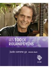 Les 100 de Roland Dyens - Juste comme ça