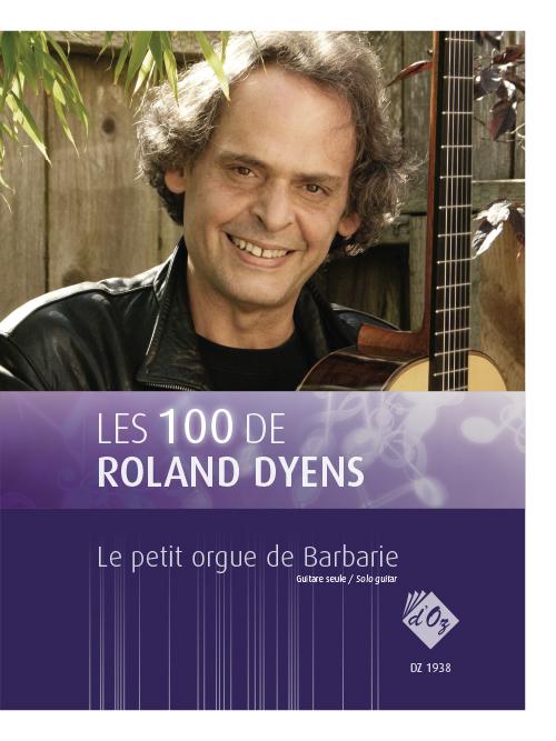 Les 100 de Roland Dyens - Le petit orgue de Barbarie