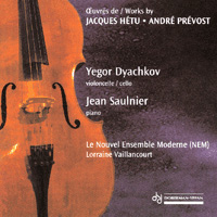 Oeuvres de Jacques Hétu et André Prévost