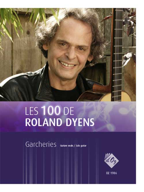 Les 100 de Roland Dyens - Garcheries
