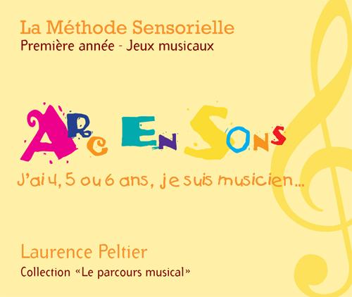 La méthode sensorielle, 1ère année, Jeux musicaux