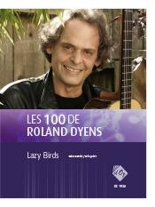 Les 100 de Roland Dyens - Lazy Birds
