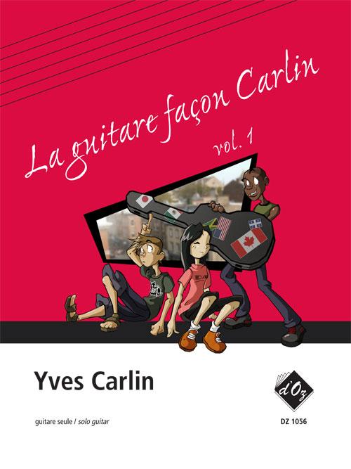 La guitare façon Carlin, vol. 1